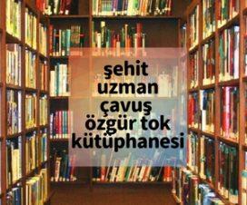 şehit uzman çavuş özgür tok kütüphanesi